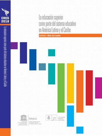 Colección CRES 2018 – La educación superior como parte del sistema educativo en América Latina y el Caribe. Calidad y aseguramiento de la calidad