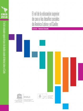 Colección CRES 2018 – El rol de la educación superior de cara a los desafíos sociales de América Latina y el Caribe