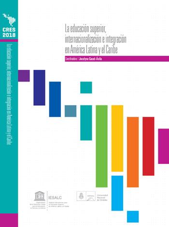 Colección CRES 2018 – Educación superior, internacionalización e integración en América Latina y el Caribe. Balance regional y prospectiva