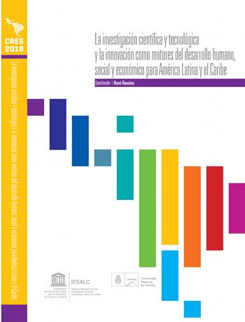 Colección CRES 2018 – La investigación científica y tecnológica y la innovación como motores del desarrollo humano, social y económico para América Latina y el Caribe